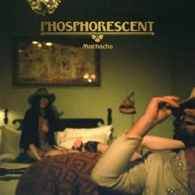 Phosphorescent_Muchacho