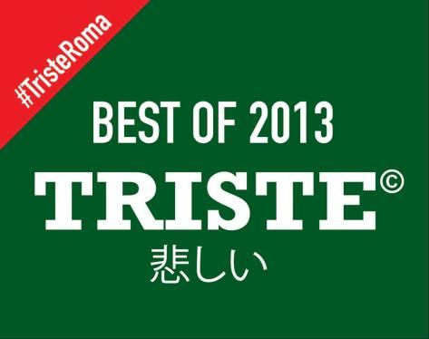 bestOf2013_TristeRoma