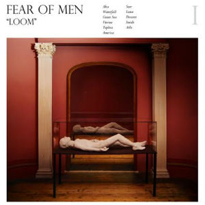 fear-of-men-loom-album-cover-press-300