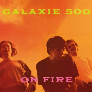 Galaxy500_OnFire