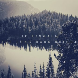 JPRiggall_TheLongDarkBright