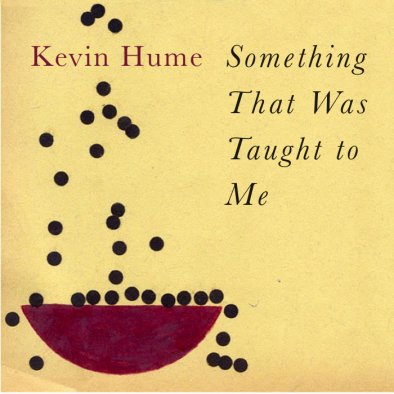KevinHume_SomethingThatWasTaughtToMe