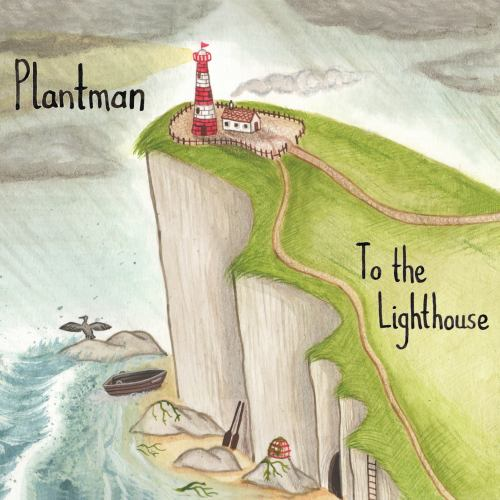 Plantman_ToTheLighthouse